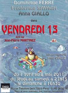 Vendredi 13, Théo Théâtre à Paris,  2011