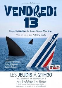 Vendredi 13, Théâtre Le Bout à Paris en 2014
